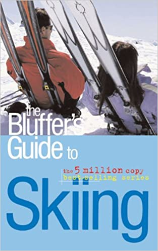 The Bluffers Guide to Skiing (The Bluffers Guides)