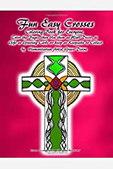 Fun Easy Crosses Coloring Book for Everyone  Color the Pages, then Use them as Wall Decor, to  Gift as Greeting Cards or keep as Keepsake to Collect by  Humanitarian Artist Grace Divine Paperback
