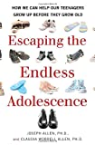 Escaping the Endless Adolescence, Claudia Worrell Allen and Joseph Allen, 0345507894