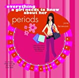 img - for Everything a Girl Needs to Know about Her Periods. Jane Feinman book / textbook / text book