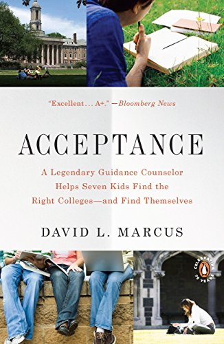 Acceptance: A Legendary Guidance Counselor Helps Seven Kids Find the Right Colleges--and Find Themselves