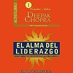 El Alma del Liderazgo [The Soul of Leadership]: Descubre Tu Potencial de Grandeza [Discover Your Potential for Greatness] | Deepak Chopra