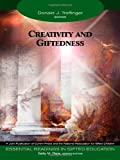 Creativity and Giftedness (Essential Readings in Gifted Education Series)