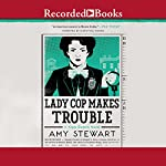 Lady Cop Makes Trouble | Amy Stewart