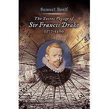 The Secret Voyage of Sir Francis Drake: 1577-1580