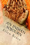 An Indian Sojourn: One Woman's Spiritual Experience of Travel & Volunteering (The Midlife Maze Series) (Volume 2)