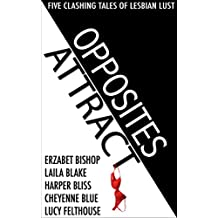 Opposites Attract: Five Clashing Tales of Lesbian Lust