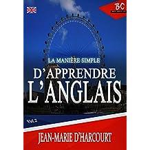La Manière Simple D'apprendre L'Anglais 2 (French Edition)