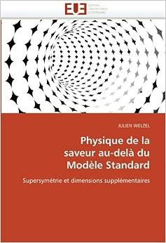 Physique de la saveur au-delà du Modèle Standard: Supersymétrie et dimensions supplémentaires (Omn.Univ.Europ.)