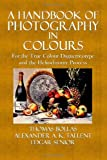 A Handbook of Photography in Colours, Thomas Bolas and Alexander Tallent, 1499717369