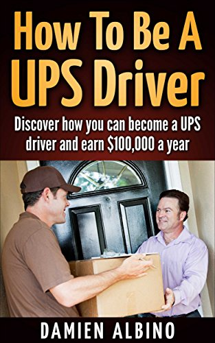 How to be a UPS driver: Discover how you can become a UPS driver and earn $100,000 a year (UPS Career Series)