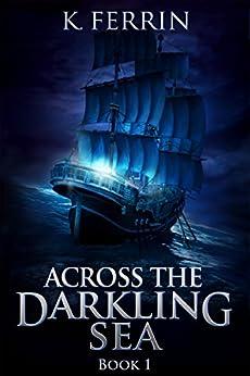 Across the Darkling Sea (Magicfall Book 1) by [Ferrin, K.]