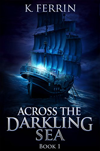 Across the Darkling Sea (Magicfall Book 1) by [Ferrin, K.]