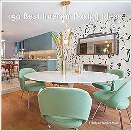 150 Best Interior Design Ideas: Francesc Zamora: 9780062569127: Amazon.com:  Books