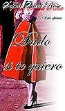 #1: Dudo si te quiero (Spanish Edition)