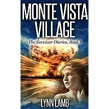 Monte Vista Village: A Post-Apocalyptic, Dystopian Series (The Survivor Diaries Book 1)
