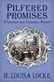 Pilfered Promises: A Victorian San Francisco Mystery (Victorian San Francisco Mysteries Book 5)