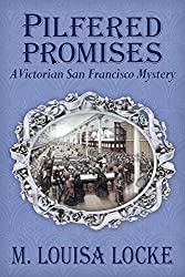 Pilfered Promises: A Victorian San Francisco Mystery (Victorian San Francisco Mysteries Book 5)