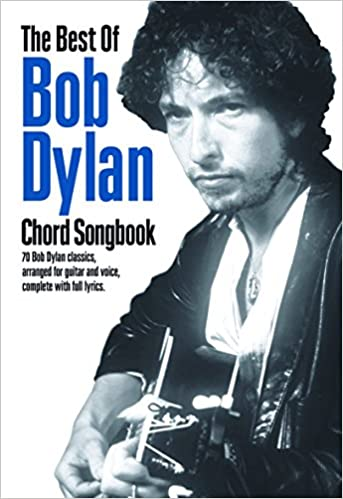 Amazon.com: The Best of Bob Dylan Chord Songbook (9781849380164 ...