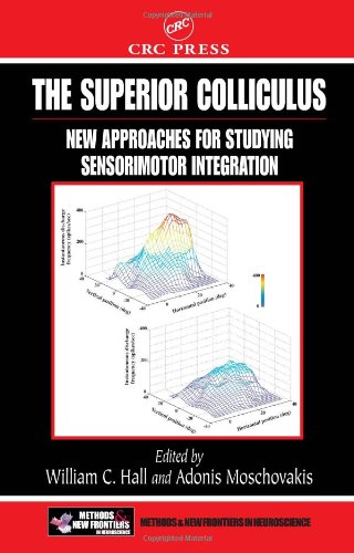 The Superior Colliculus: New Approaches for Studying Sensorimotor Integration (Methods and New Frontiers in Neuroscience)