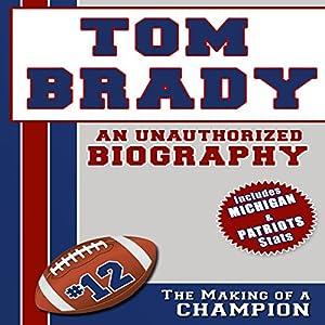 Tom Brady: An Unauthorized Biography Audiobook