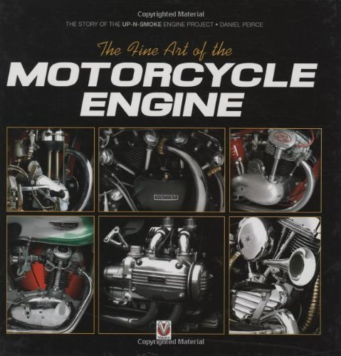 Download The Fine Art of the Motorcycle Engine: The Story of the Up-N-Smoke Engine Project PDF