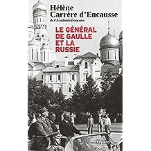 GÉNÉRAL DE GAULLE ET LA RUSSIE (LE)