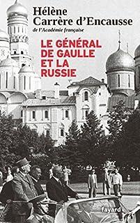 Le général de Gaulle et la Russie, Carrère d'Encausse, Hélène