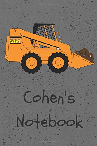 Cohens Notebook  Construction Equipment Skid Steer Cover 6X9  100 Pages Personalized Journal Notebook Drawing Notebook  Jr Journals And Notebooks For Cohen