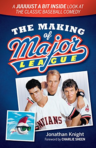 The Making of Major League: A Juuuust a Bit Inside Look at the Classic Baseball Comedy (Major Film Theories)