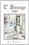 L' Strange Cafe, Al Ferber, 1413413129