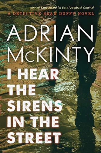 Reserve Irish Whiskey - I Hear the Sirens in the Street: A Detective Sean Duffy Novel