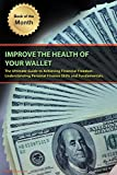 Learn To Take Control Of Your Personal Finances. Understand The Fundamenals of Improving The Health of Your Wallet and Managing Your MoneyToday only, get this Lifestyle Guide for just $2.99. Regularly priced at $4.99. Read on your PC, Mac, smart phon...
