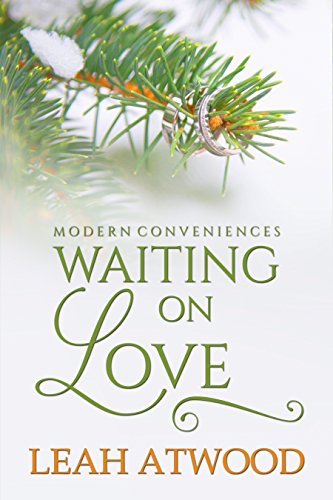 Waiting on Love: A Contemporary Christian Romance by [Atwood, Leah]