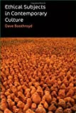 Ethical Subjects in Contemporary Culture, Dave Boothroyd, 0748640096