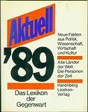 Aktuell '89 (Das Lexikon der Gegenwart)
