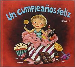 Un cumpleaños feliz (Cuentos ilustrados): Amazon.es: Khoa Le ...