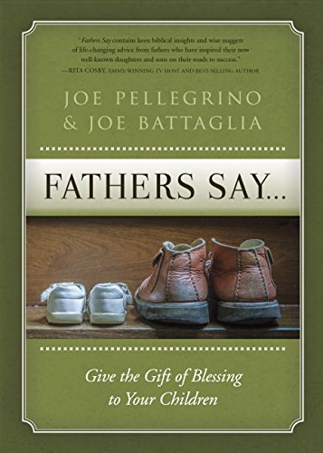 Download for free Fathers Say...: Give the Gift of Blessing to Your Children