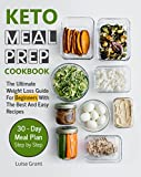 #10: Keto Meal Prep Cookbook: The Ultimate Weight Loss Guide For Beginners With The Best And Easy Recipes