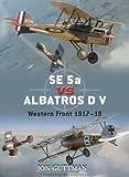 SE 5a vs Albatros D V, Jon Guttman, 184603471X