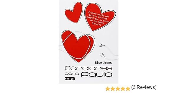 Canciones para Paula. Bolsillo Everest: Primera novela que pasa de Internet a papel por su éxito en las Redes Sociales.: Amazon.es: Blue Jeans, Everest: Libros