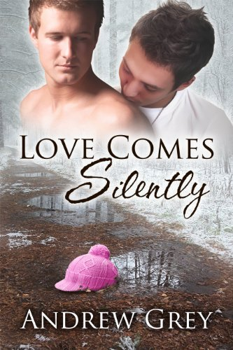 Love Comes Silently (Senses Series Book 1) by [Grey, Andrew]