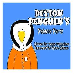 4b18f8a038e2 Amazon.com  Peyton Penguin s Pajama Party (Volume 2) (9781494728014 ...