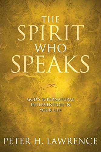 The Spirit Who Speaks: God's Supernatural Intervention in Your Life -
