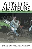 AIDS for Amateurs, Donald Gene Pace and Omar Bagasra, 1481761242