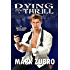 Dying For A Thrill (A Mike King Mystery)