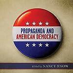 Propaganda and American Democracy | Nancy Snow