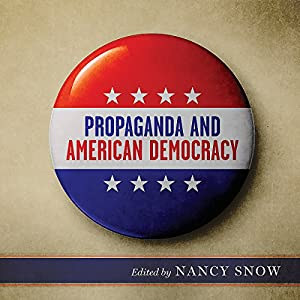 Propaganda and American Democracy Audiobook