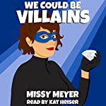 We Could Be Villains: Valentine & Hart, Book 1 | Missy Meyer