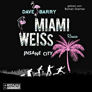Miami Weiss: Insane City Hörbuch